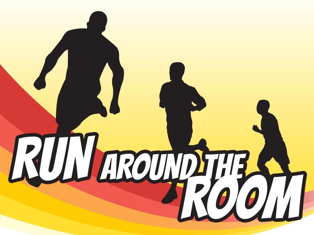 Run Around the Room
