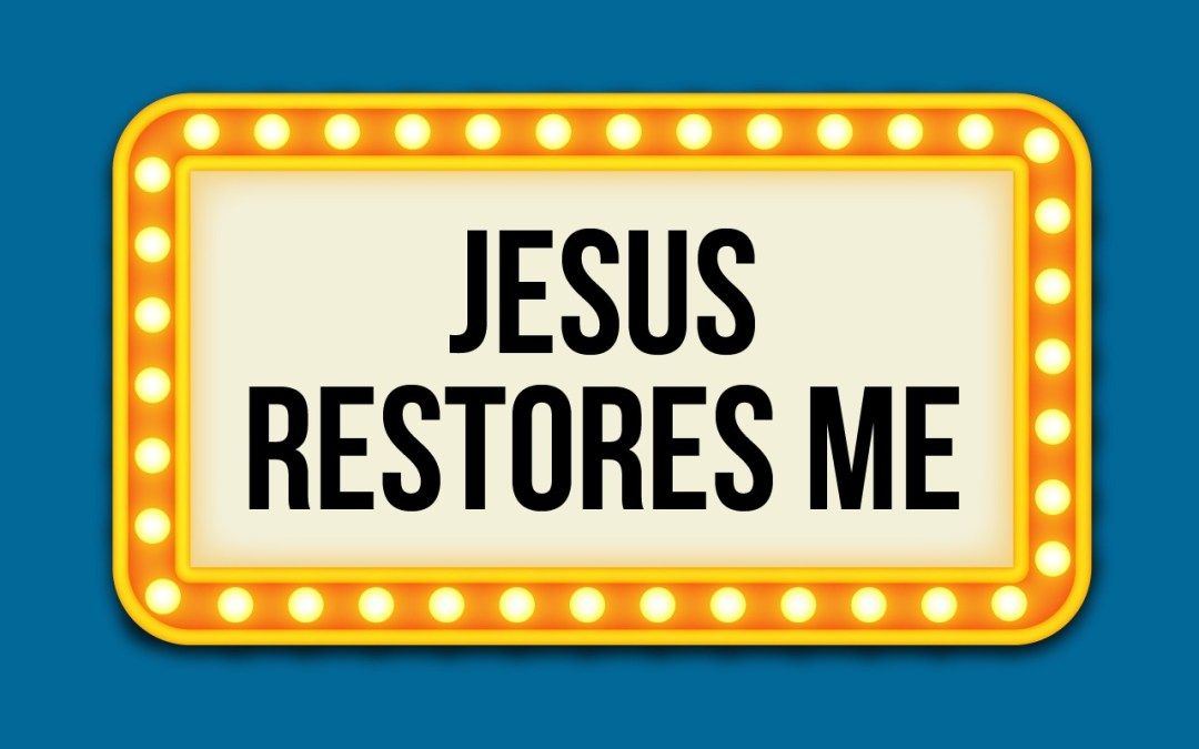 'Jesus Restores Me' Childrens Lesson