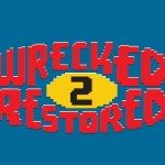 wrecked 2 restored