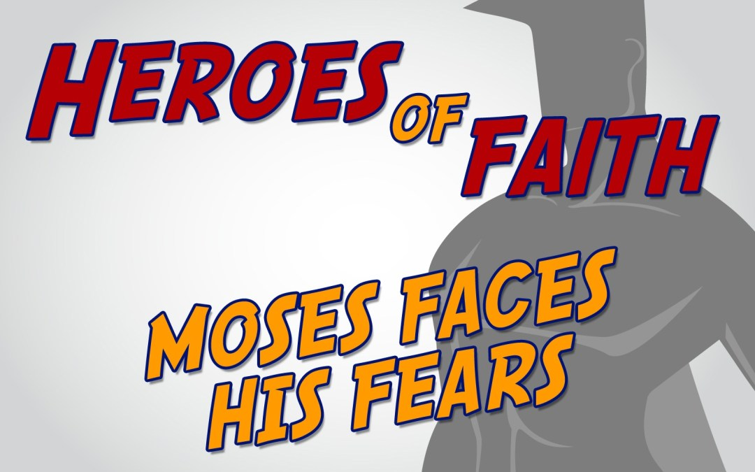 'Moses Faces His Fears' Childrens Lesson on Moses
