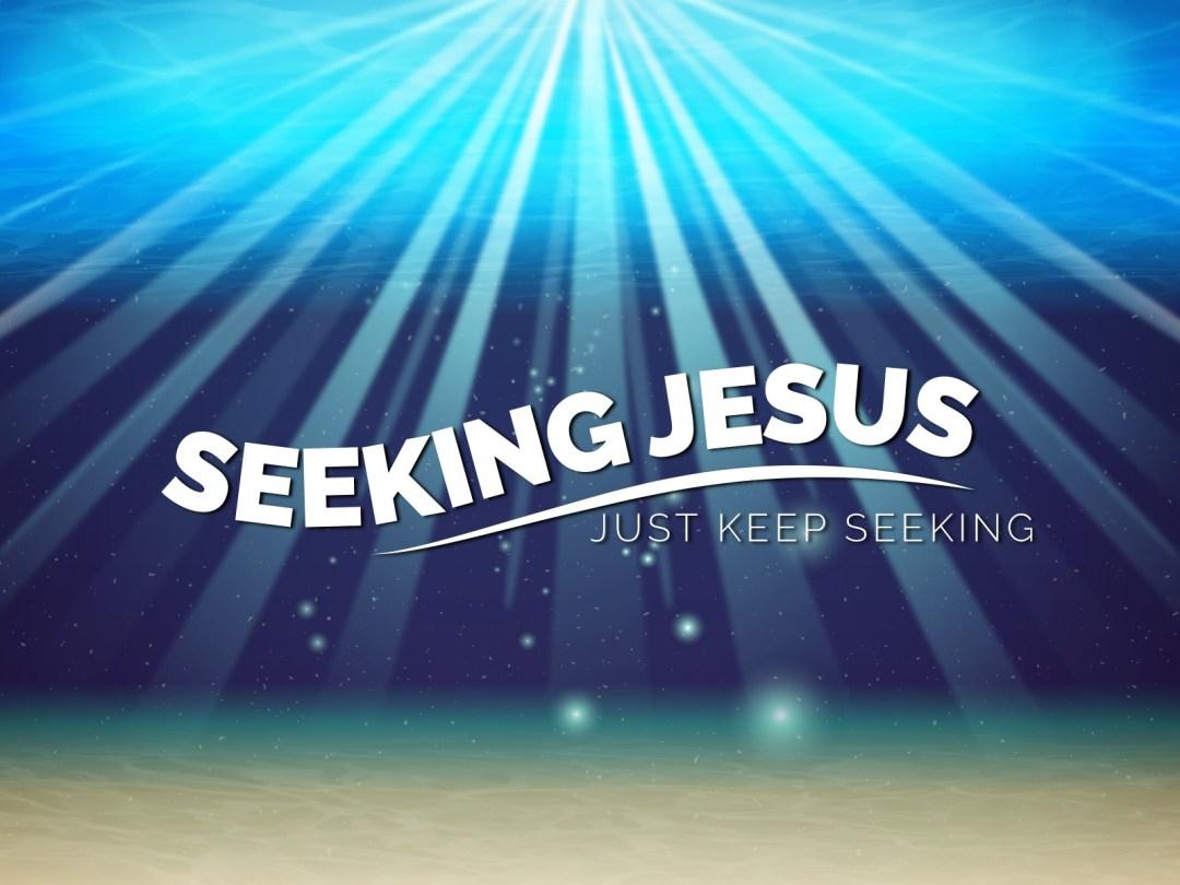 LESSON: Seeking Jesus