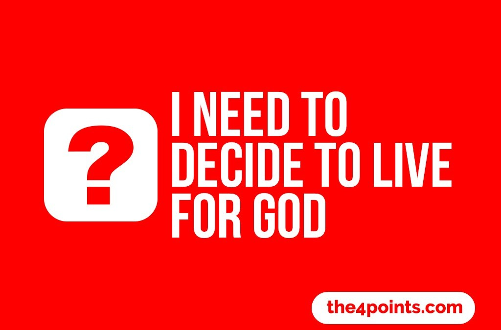 'I Need to Decide to Live For God' Childrens Lesson