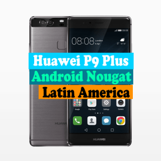 Huawei-P9-Plus-VIE-L29-Nougat-Latin-America.png