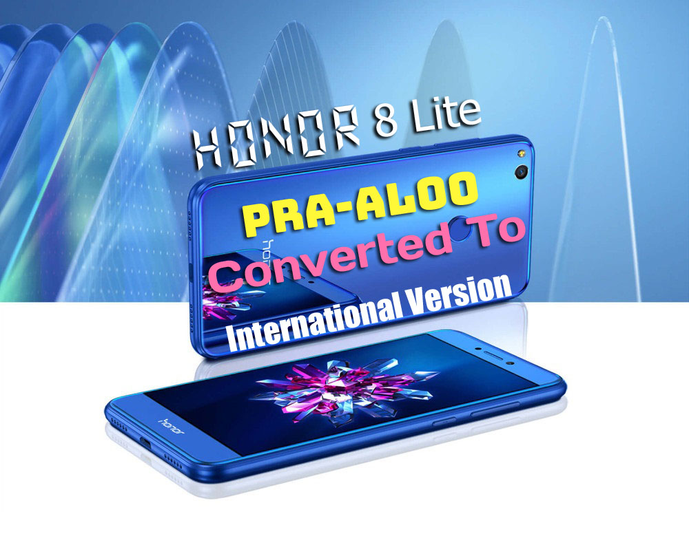 Huawei Honor 8 Lite PRA-AL00 Convert to International