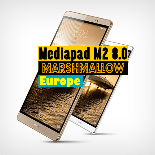 Huawei Mediapad M2-801L Marshmallow B205 Full Firmware (Europe) EMUI4.0