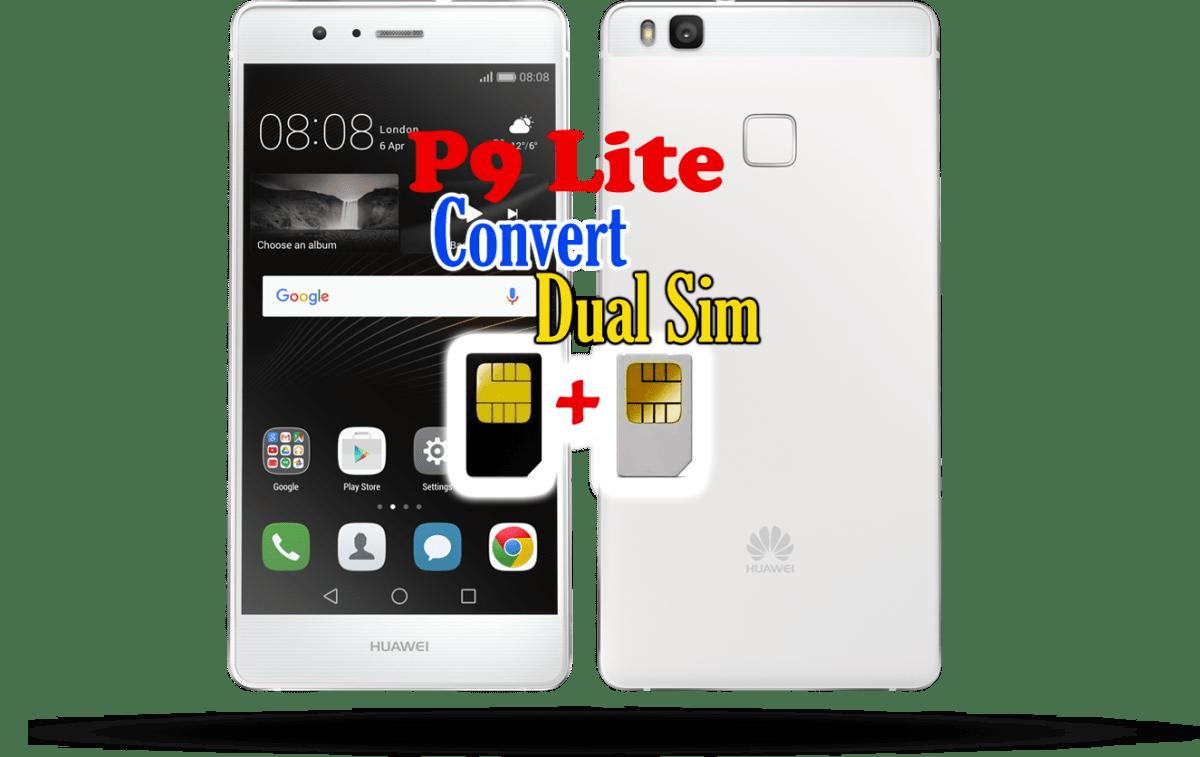 Huawei P9 Lite Convert to dual sim/Debrand