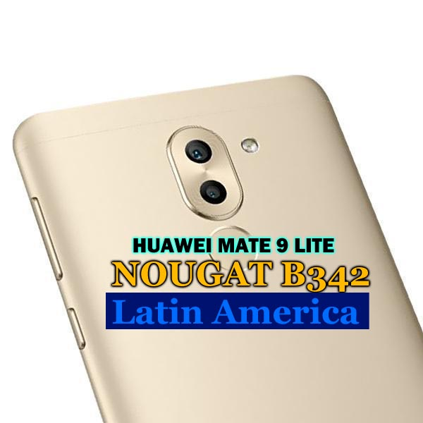 Huawei Mate 9 Lite BLL-L23 Nougat B342 update EMUI 5(Latin