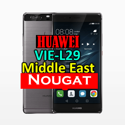 Huawei P9 Plus Nougat Firmware upgrade B320 EMUI 5.0(Middle East)