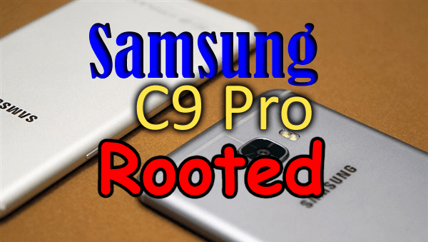 Samsung C9 Pro (SM-C9000)  Rooted and Gapps Installed