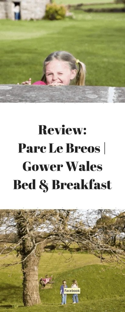 Review: Parc Le Breos | Gower Bed & Breakfast