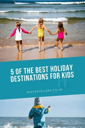 5 of the Best Holiday Destinations for Kids