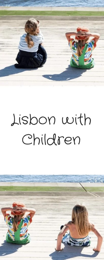 Lisbon with Children www.minitravellers.co.uk