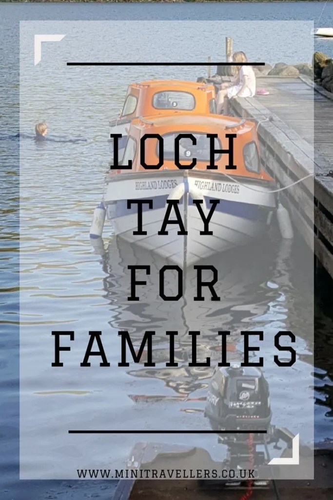 Are you looking for a family break? Then you need Loch Tay for Families