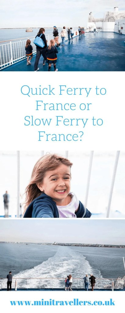 Quick Ferry to France or Slow Ferry to France?  www.minitravellers.co.uk