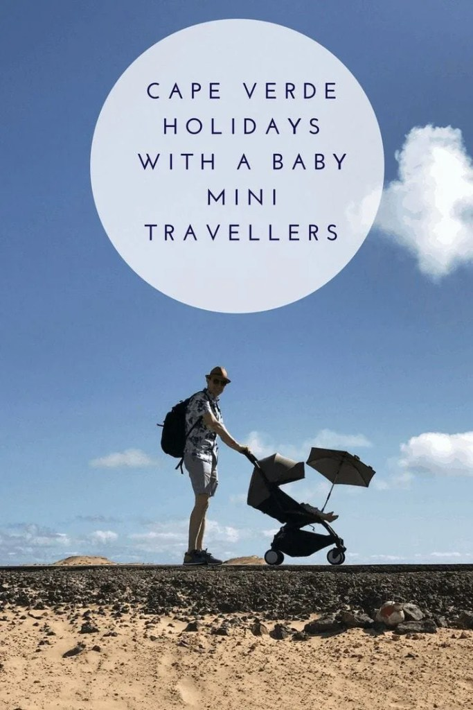 Cape Verde Holidays with a Baby | Mini Travellers