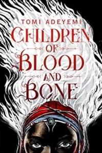 Children of Blood and Bone by Tomi Adeyemi (Macmillan Children's Books)