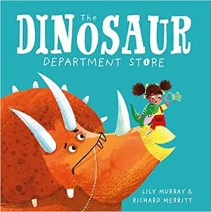 The Dinosaur Department Store by Lily Murray & Richard Merritt (Buster books)