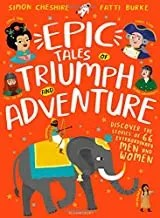 Epic Tales of Triumph and Adventure by Simon Cheshire and illustrated by Fatti Burke (Bloomsbury Children's Books)
