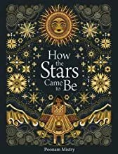 How The Stars Came To Be by Poonam Mistry (Tate Publishing)