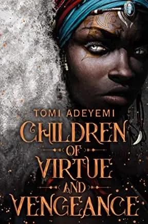 Legend of Orisha: Children of Virtue and Vengeance by Tomi Adeyemi (Macmillan Children's Books)