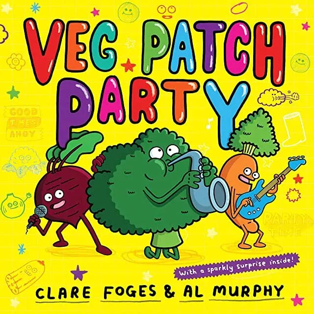 Veg Patch Party by Clare Foges and Al Murphy (Faber & Faber)