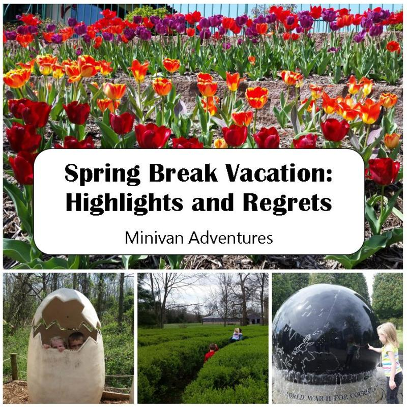 Our Spring Break Vacation: Highlights and Regrets Read about some of my favorite moments from this year's spring break vacation and a few things that I wish we had done differently.