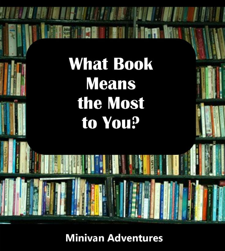 After reading Ann Hood's novel titled The Book That Matters Most, I began to think about what book matters the most to me. What book means the most to you?