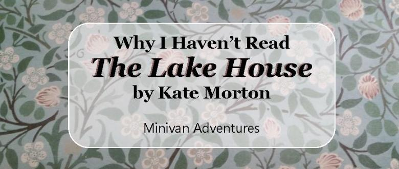 I love Kate Morton's novels but I haven't read her latest book. This is why.