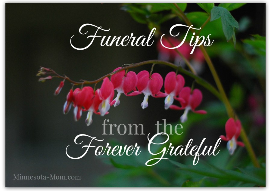 Words of Advice from a Grateful Heart: Ten Funeral Tips for the Grieving