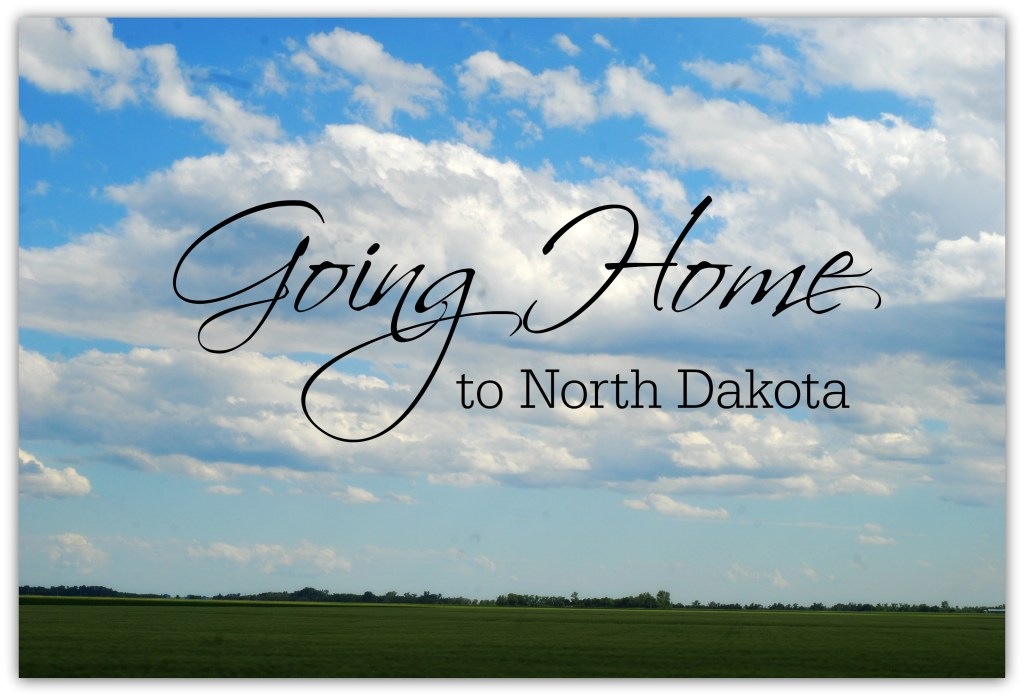Going Home to North Dakota