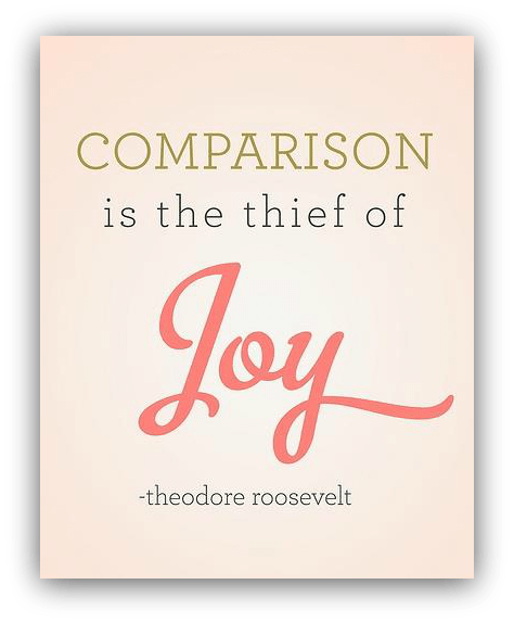 comparison-is-the-thief-of-joy-joy-quote-3