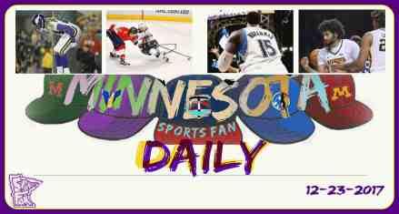 MINNESOTA SPORTS FAN DAILY: Saturday, December 23, 2017