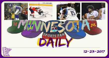 MINNESOTA SPORTS FAN DAILY: Saturday, December 23, 2017