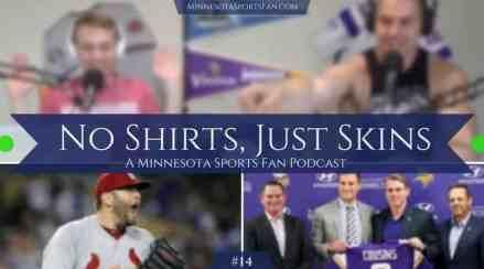 "No Shirts, Just Skins – Ep. 14: ""Minnesota Sports Teams Getting Serious"""