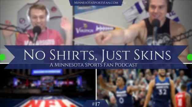 No Shirts Just Skins: Ep.17 – Vikings are Drafting, Timberwolves are Playoffing