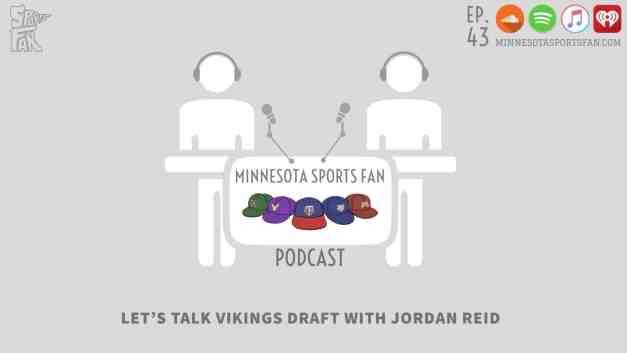 Ep. 43: Let's Talk Vikings Draft with Jordan Reid + Cursed Ja Rule and the New Minnesota Twins