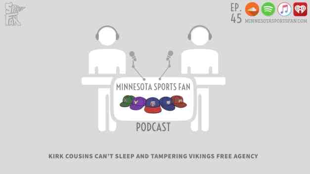 Ep. 45: Kirk Cousins Can't Sleep and Tampering Vikings Free Agency