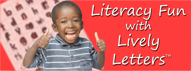 Literacy Fun with Lively Letters