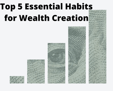 Top 5 Essential Habits for Wealth Creation