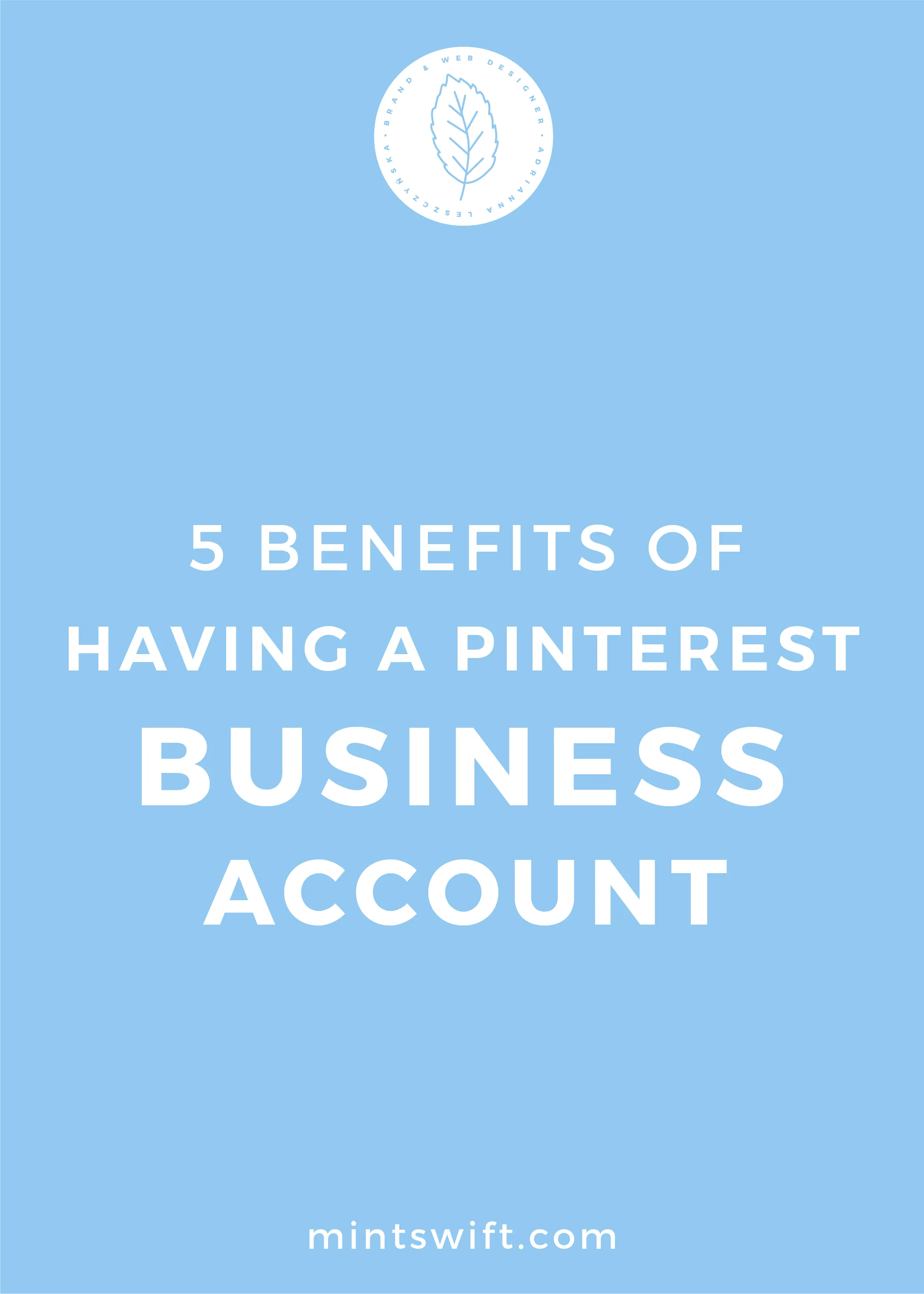 5 Benefits of Having a Pinterest Business Account - MintSwift