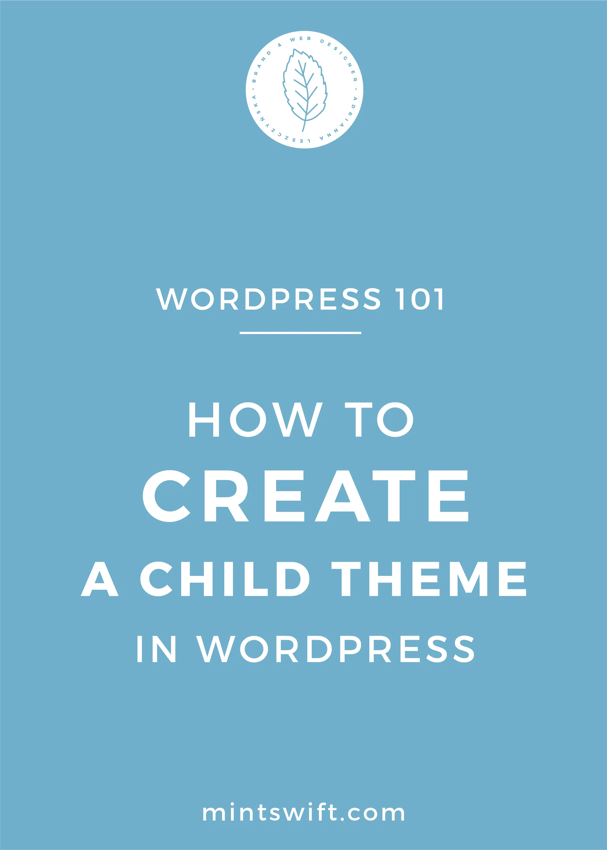 How To Create a Child Theme in WordPress - MintSwift