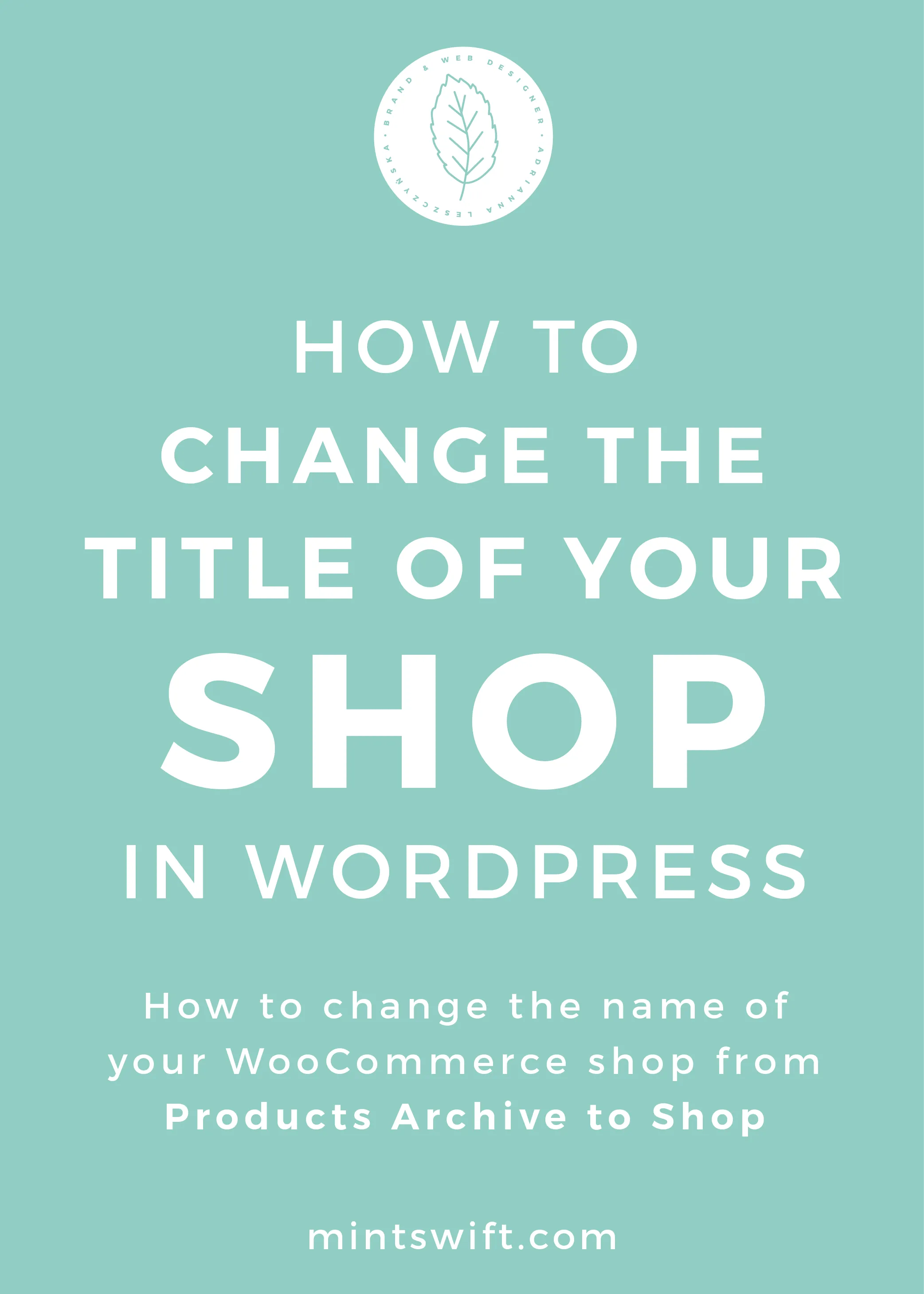 How to Change the Title of Your Shop in WordPress. How to Change the Name of Your WooCommerce Shop from Products Archive to Shop - MintSwift