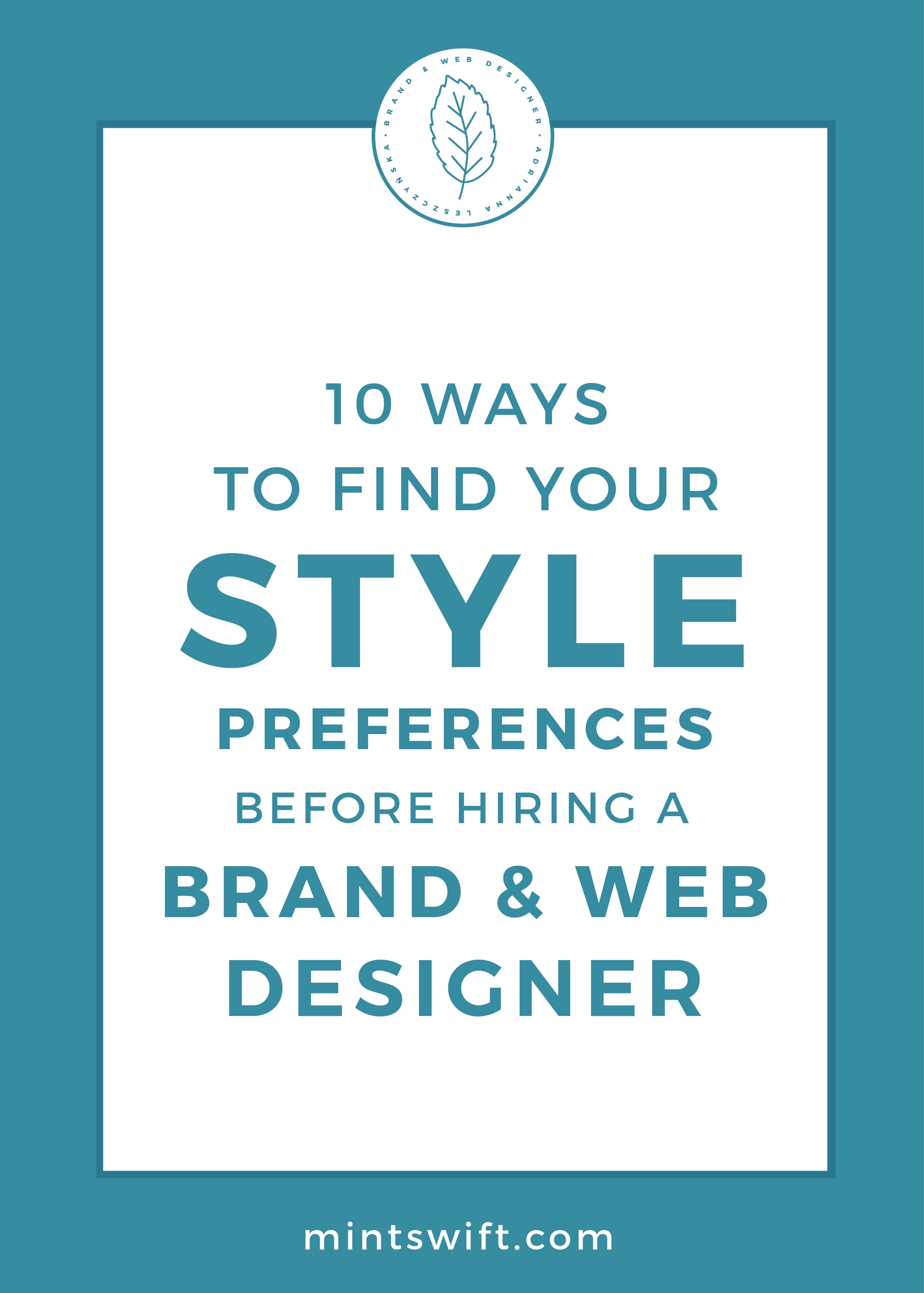 10 Ways to Find Your Style Preferences Before Hiring a Brand & Website Designer by MintSwift