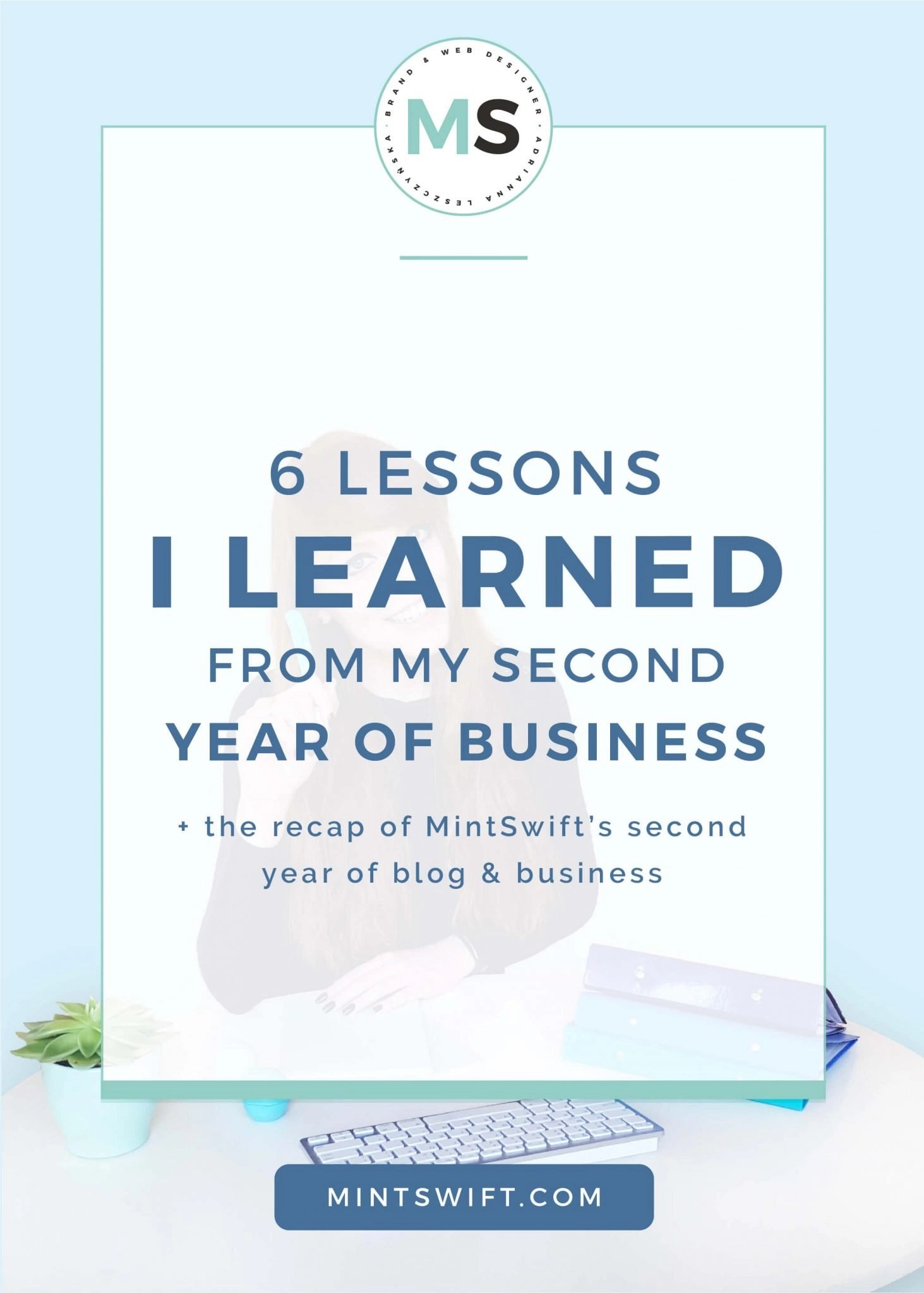 6 lessons I Learned from My Second Year of Business + The Recap of MintSwift's Second Year of Blog & Business by MintSwift