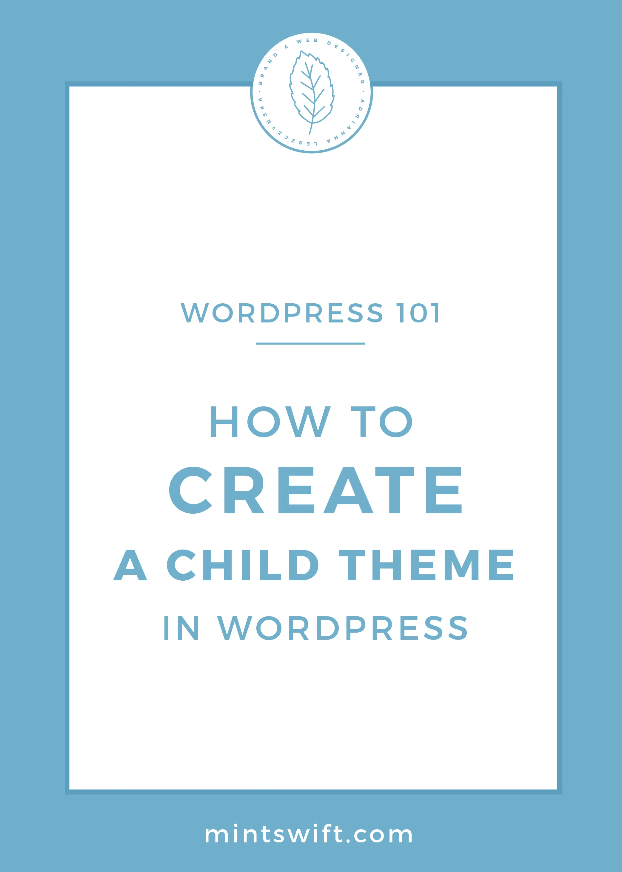 How To Create a Child Theme in WordPress by MintSwift