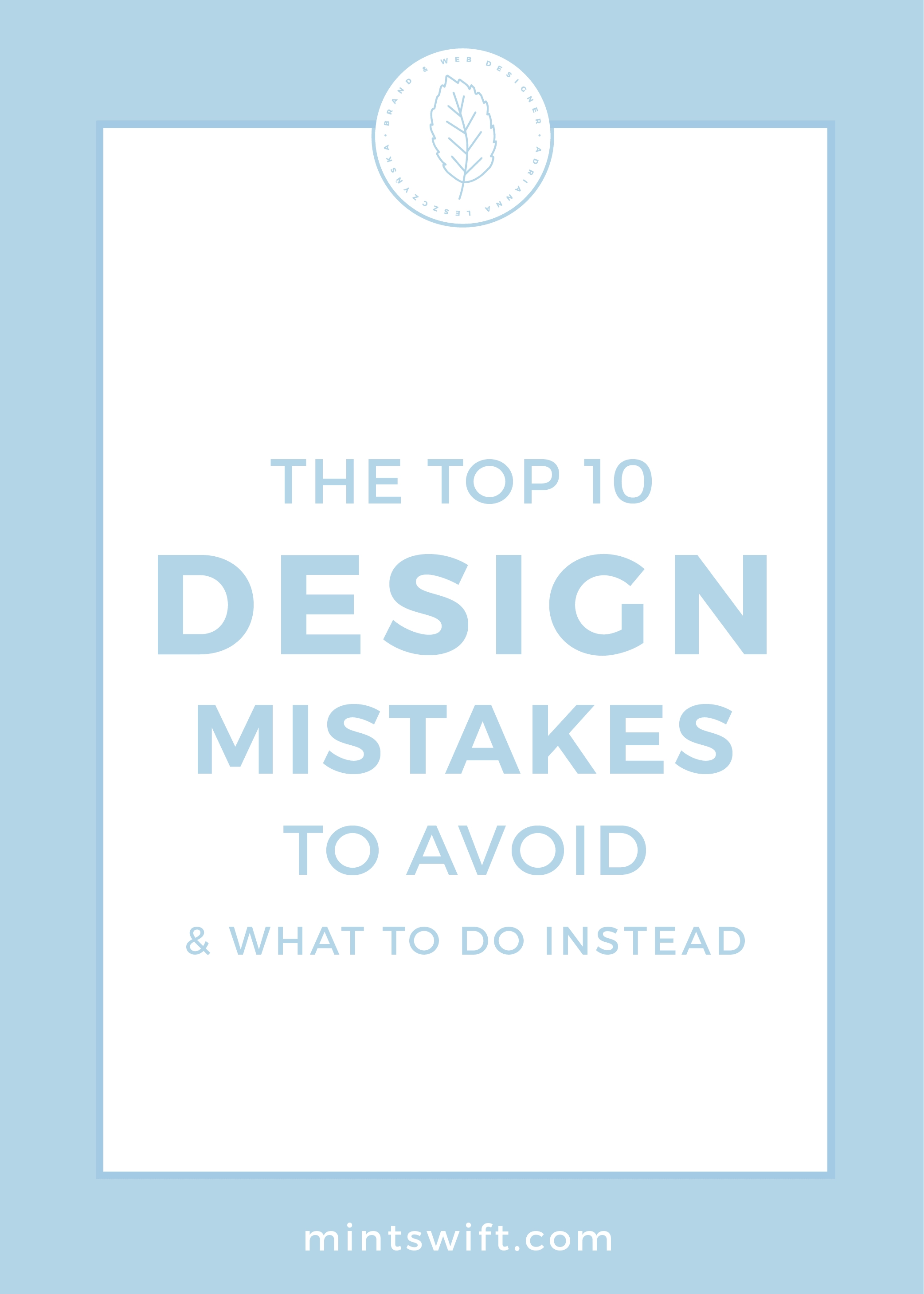 The Top 10 Design Mistakes to Avoid And What to Do Instead by MintSwift