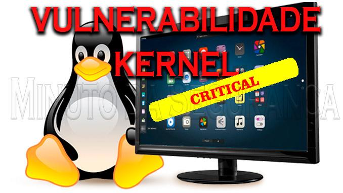 Vulnerabilidade crítica no Kernel do Linux afeta Milhões de
