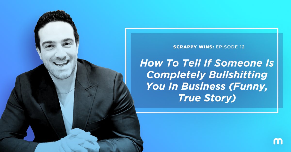 How To Tell If Someone Is Completely Bullshitting You In Business (Funny, True Story)