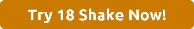 buy 18 shake now