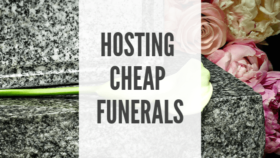 Hosting Cheap Funerals
